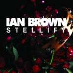 Ian Brown - Stellify EP