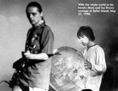 With the whole world in his hands: Mani and Ian Brown onstage at Spike Island; May 27, 1990
