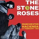 The Stone Roses - Manchester Hacienda 89