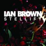 Ian Brown - Stellify EP